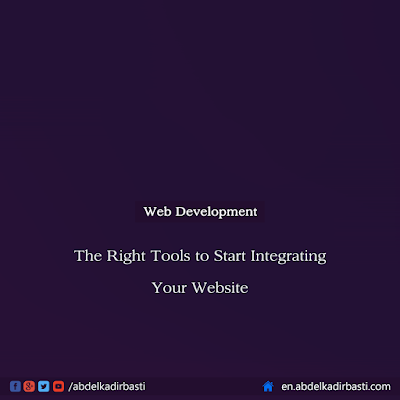 The Right Tools to Start Integrating Your Website