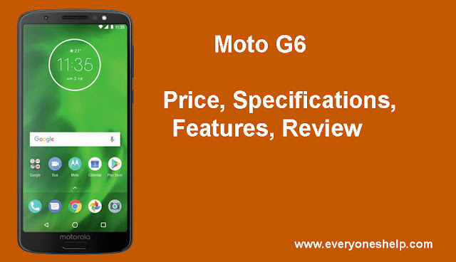Moto G6 -specification- features- review