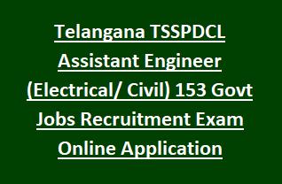 Telangana TSSPDCL Assistant Engineer (Electrical Civil) 153 Govt Jobs Recruitment Exam Notification Online Application