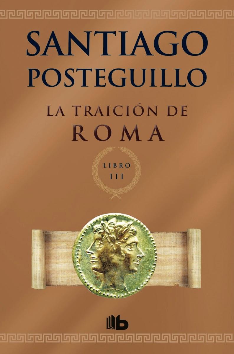 Reseña: La traición de Roma, de Santiago Posteguillo (Trilogía de Roma #3)