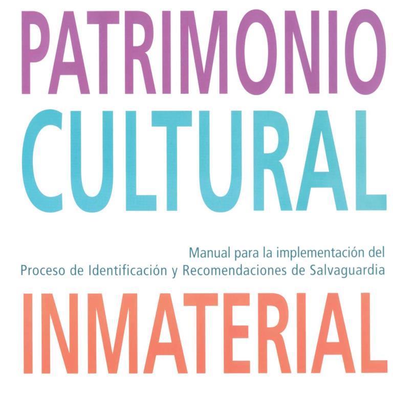 Manual para la implementación del proceso de identificación y recomendaciones de salvaguardia de las manifestaciones del patrimonio cultural inmaterial