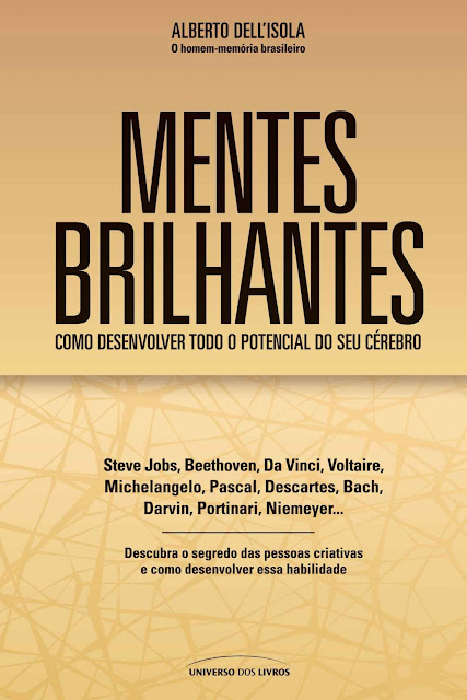 Mentes Brilhantes: Como desenvolver todo o potencial do seu cérebro - Alberto Dell'Isola