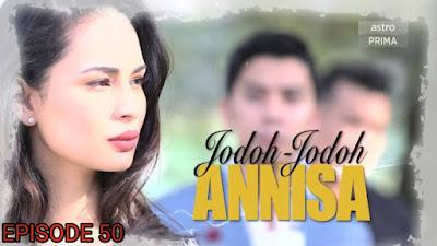 Tonton Drama Jodoh-Jodoh Annisa Episod 50