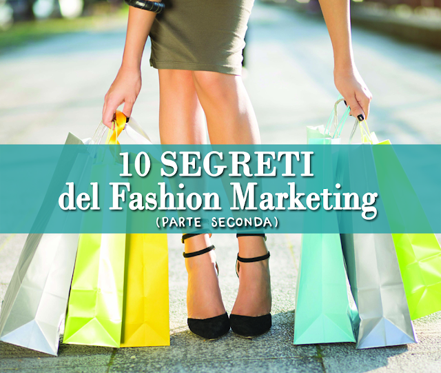 10 SEGRETI del Fashion Marketing (Parte 2)