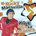 RICKY MARAVILLA - Y QUE SIGA LA PACHANGA - 2004 ( RESUBIDO )