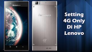 Cara Lock Jaringan 4G Only Di HP Lenovo Semua tipe