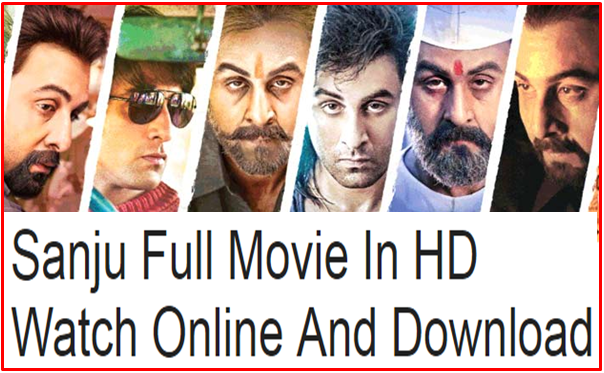 Watch Online Sanju Full Movie in HD