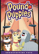 Shout! Factory Pound Puppies: Showstopping Pups
