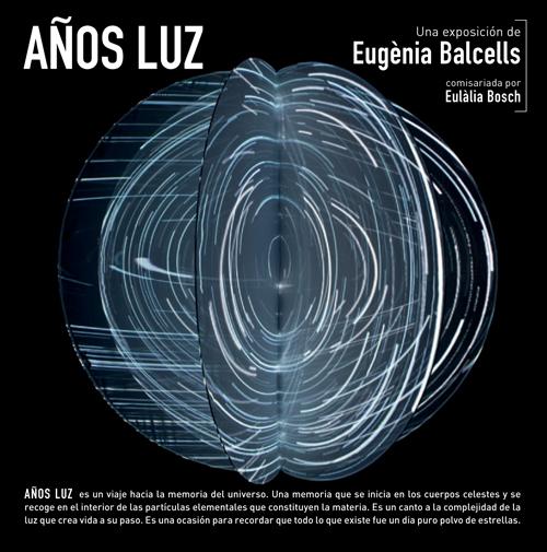 Años Luz. Eugenia Balcells en la Tabacalera de Madrid
