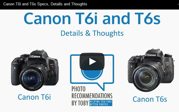 Canon EOS 760D / T6i and 750D / T6s Specs, Details and Thoughts - YouTube Video (14 Min)
