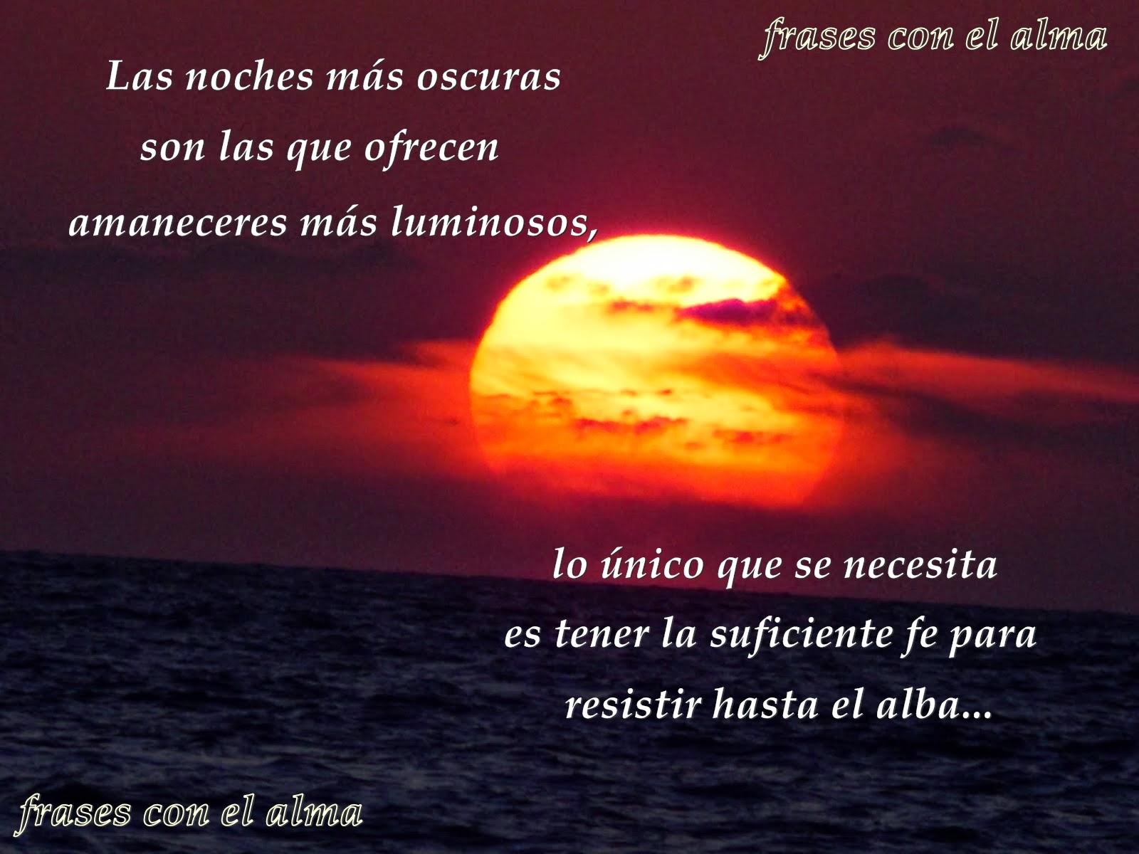 Frases Con El Alma Las Noches Mas Oscuras Son Las Que Ofrecen