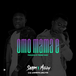 [Audio + Video] Skrim FT. Milly – Omo Mama E
