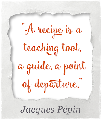 Jacques Pepin quote, definition of a recipe, what is a recipe, learn to cook