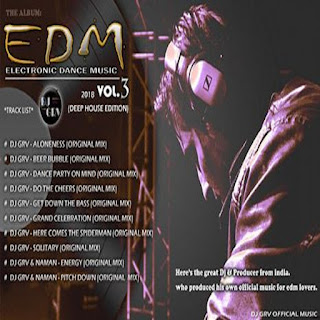 Electronic Dance Mucic Vol.3 (Deep House Edition) DJ GRV