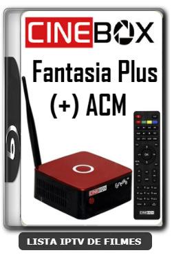 Cinebox Fantasia Plus (+) ACM Melhorias no IKS Nova Atualização - 10-01-2020