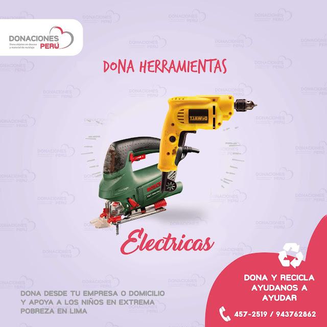 Dona herramientas eléctricas - Recicla herramientas eléctricas - Dona Perú - Dona y recicla