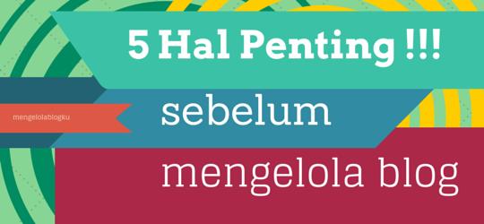 5 hal penting sebelum mengelola blog