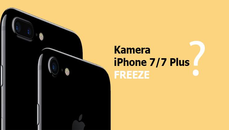 Cara Memperbaiki Kamera iPhone7 dan iPhone 7 Plus yang Tidak Berfungsi (Freeze)