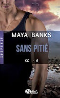 http://lachroniquedespassions.blogspot.fr/2015/03/kgi-tome-6-sans-pitie-maya-banks.html