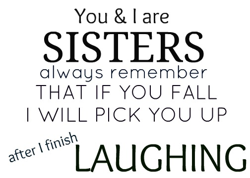 Quotes About My Little Sisters. QuotesGram