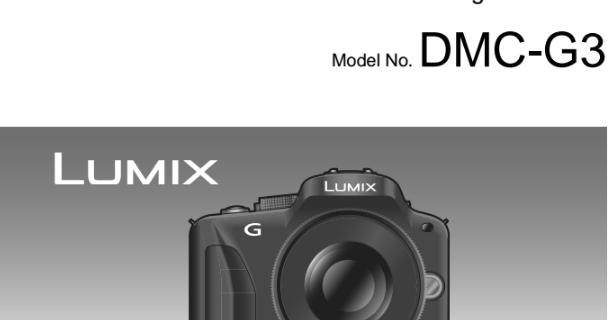 panasonic lumix dmc g3 manual manual pdf rh manual pdf blogspot com panasonic lumix dmc g3 user guide panasonic lumix dmc-g3 manual focus