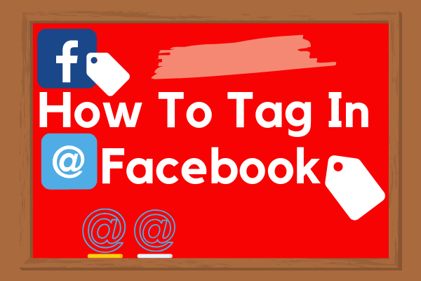 How To Tag In Facebook