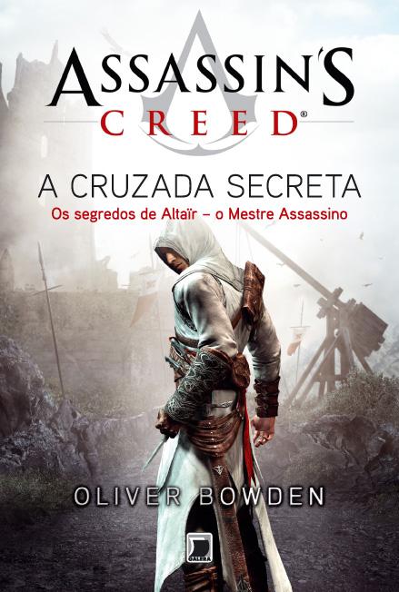 News: Capa do livro A Cruzada Secreta, de Oliver Bowden. 17