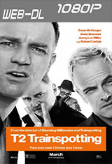 T2 Trainspotting: La vida en el abismo (2017) WEB-DL 1080p