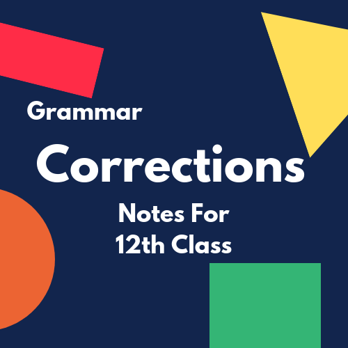 English Grammar Notes for 12 Class (Corrections