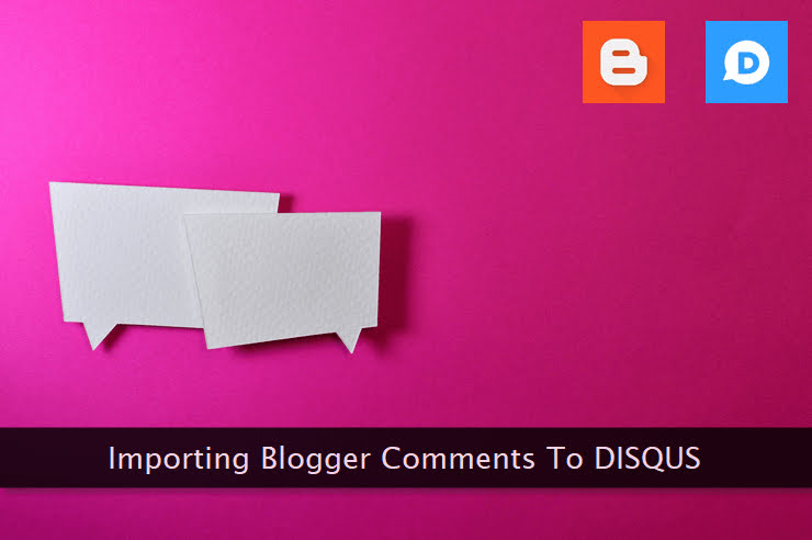 Step-by-Step Guide to Import Blogger Comments Into Disqus