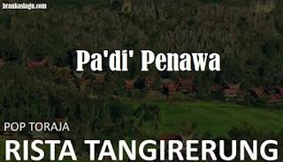 Lirik Lagu Toraja Pa'di' Penawa (Rista Tangirerung)