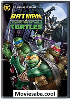 Batman vs. Teenage Mutant Ninja Turtles (2019) Full Movie English HDRip 1080p | 720p | 480p | 300Mb | 700Mb | ESUB