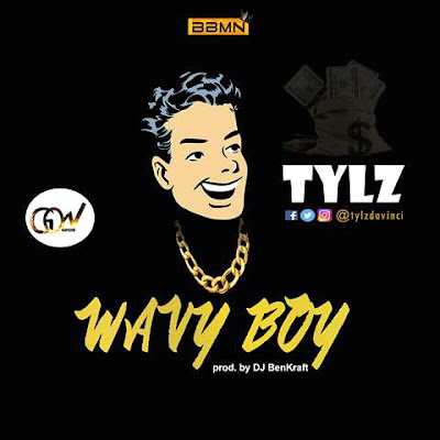 New Music : Tylz - Wavy Boy