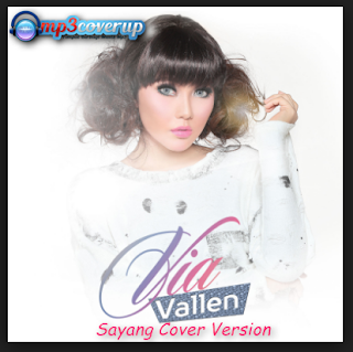 Lagu Via Vallen Sayang Mp3 Versi Cover