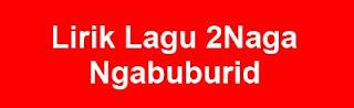 Lirik Lagu 2Naga - Ngabuburid