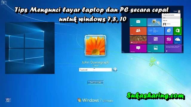 Tips Mengunci layar laptop dan PC secara cepat untuk windows 7,8, 10