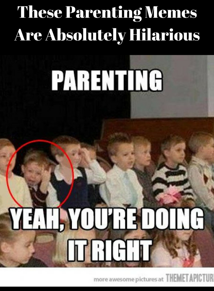 These Parenting Memes Are Absolutely Hilarious | Rosa For Life