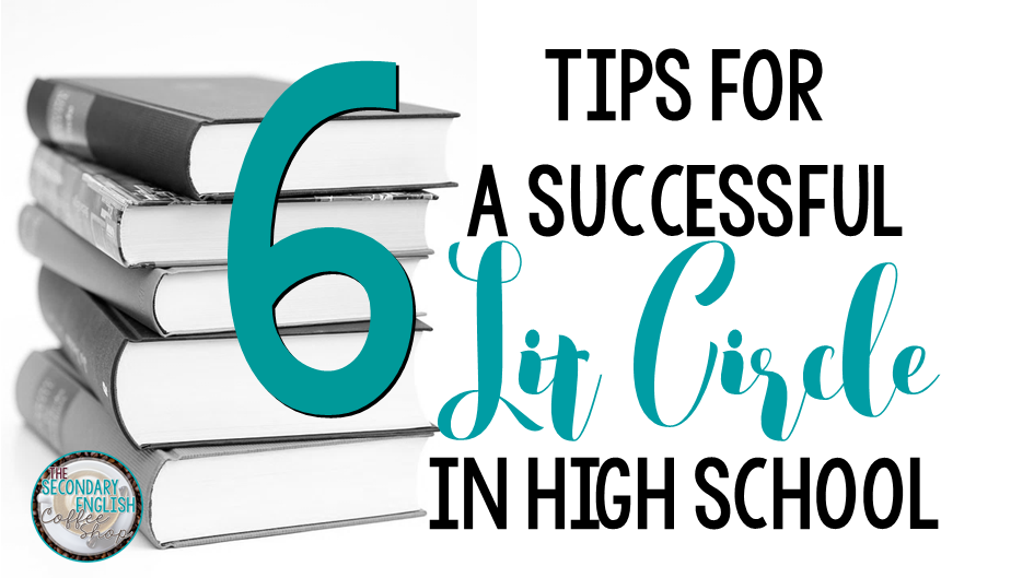 6 Tips For A Successful Lit Circle In A Secondary Classroom The