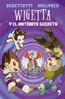 Número 9: Wigetta y el Antídoto Secreto, de Vegetta777 / Willyrex.