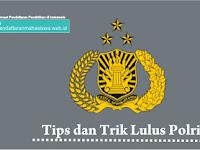 Rekrutmen Polri Tips dan Trik Lulus Seleksi Polri (Tamtama, Bintara, Akpol, Sipss)