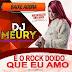 Dj Méury A Musa Das Produções É O Rock Doido Que Eu Amo 2019 ( Exclusiva)-Baixar Grátis