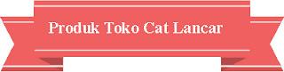 Produk Alasan Mengapa Sebaiknya Anda Membeli Cat di Toko Cat Online Lancar