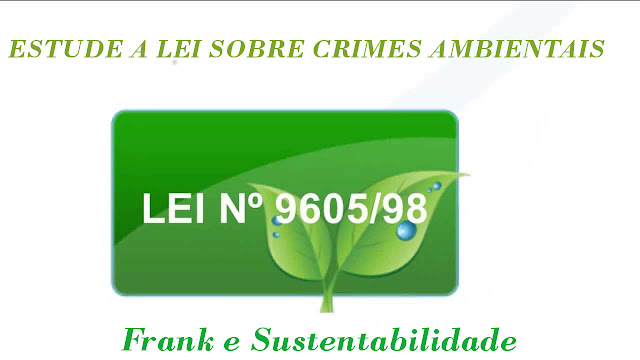 LEI 9605/1988 - CRIMES AMBIENTAIS
