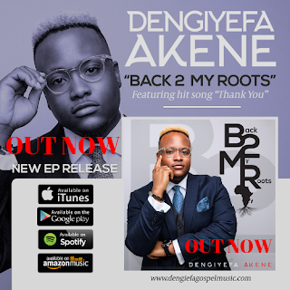DENGIYEFA AKENE - BACK 2 MY ROOTS