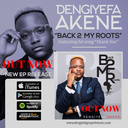 "DENGIYEFA AKENE RELEASES NEW EP, ""BACK 2 MY ROOTS"" 