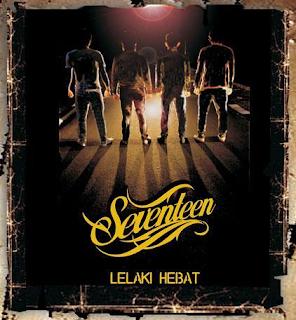 Download Koleksi Lengkap Lagu Seventeen Mp3 Album Lelaki Hebat (2008) Full Rar