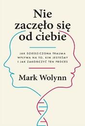 http://lubimyczytac.pl/ksiazka/4714841/nie-zaczelo-sie-od-ciebie-jak-dziedziczona-trauma-wplywa-na-to-kim-jestesmy-i-jak-zakonczyc-ten-pr