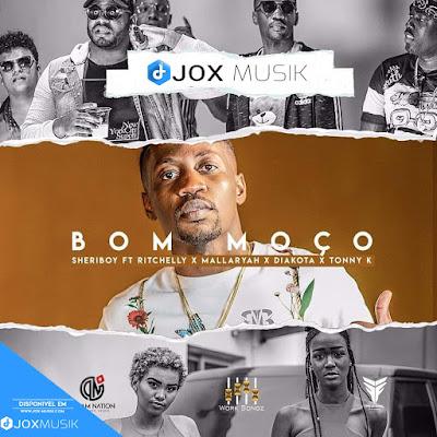 SheriBoy - Bom Moço (ft DJ Ritchelly, Mallaryah, Diakota e Tonny K)