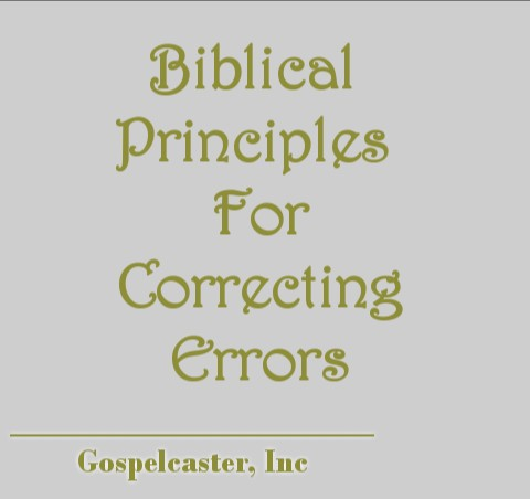 Biblical Principles For Correcting Error in The Body of Christ