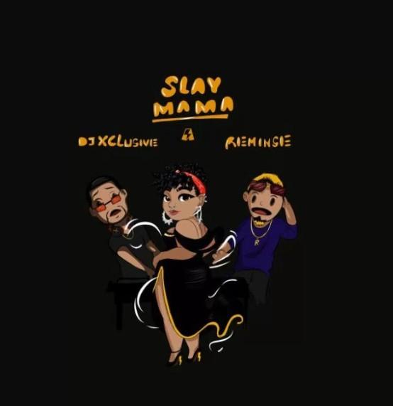 DOWNLOAD MP3 : DJ Xclusive ft. Reminisce - Slay Mama